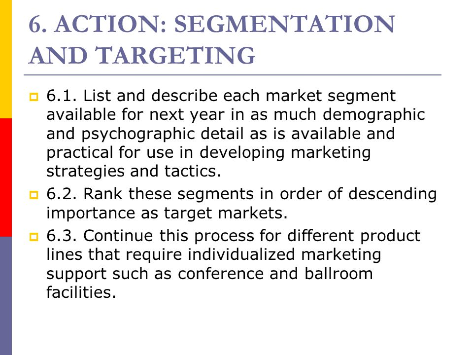 6. ACTION: SEGMENTATION AND TARGETING