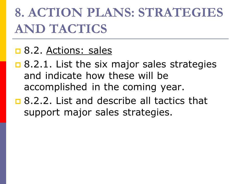 8. ACTION PLANS: STRATEGIES AND TACTICS