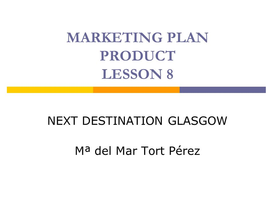 MARKETING PLAN PRODUCT LESSON 8