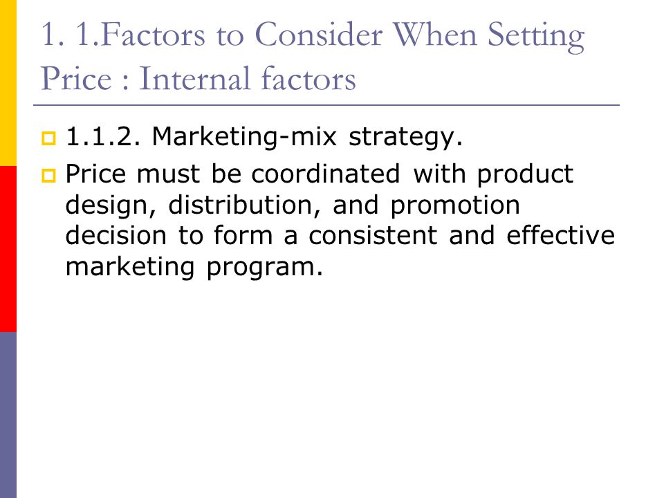 1. 1.Factors to Consider When Setting Price : Internal factors