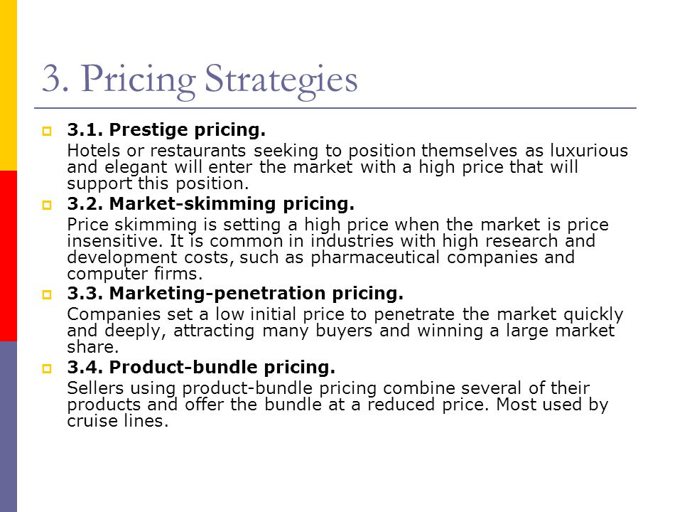 3. Pricing Strategies 3.1. Prestige pricing.