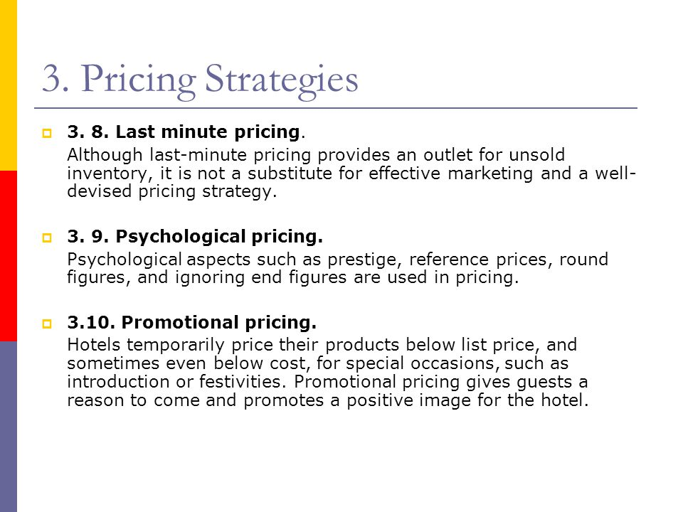 3. Pricing Strategies 3. 8. Last minute pricing.
