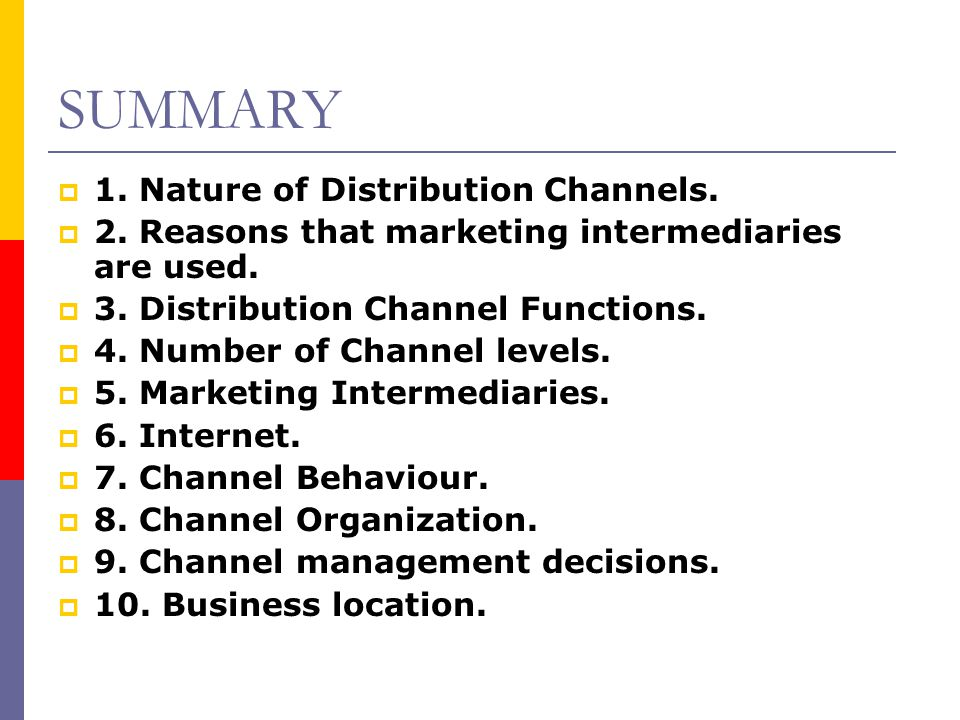 SUMMARY 1. Nature of Distribution Channels.