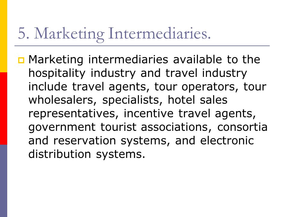 5. Marketing Intermediaries.