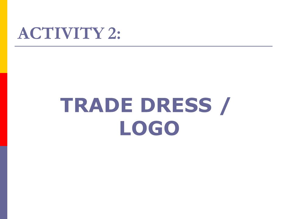 ACTIVITY 2: TRADE DRESS / LOGO