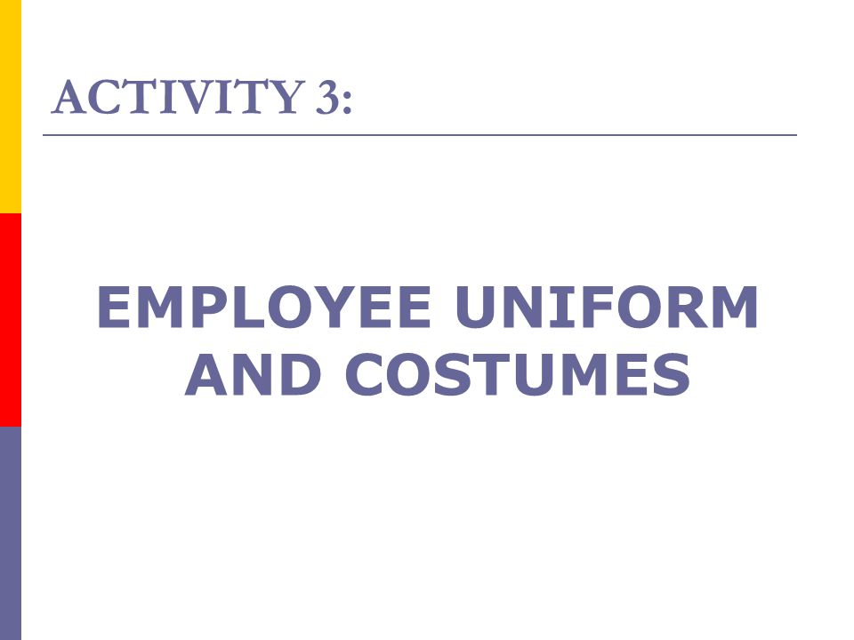 EMPLOYEE UNIFORM AND COSTUMES