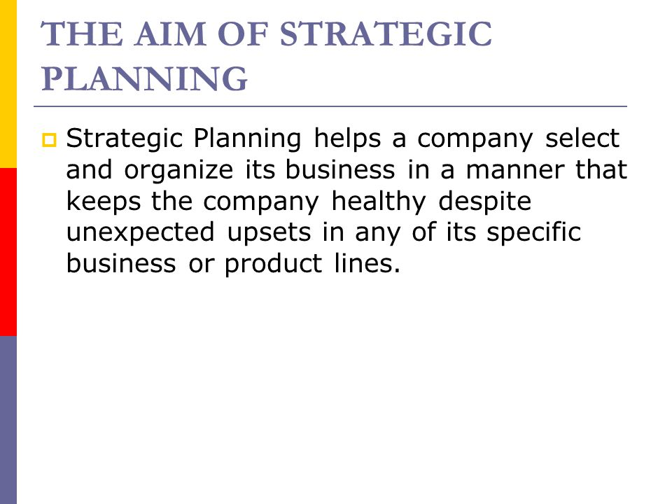 THE AIM OF STRATEGIC PLANNING
