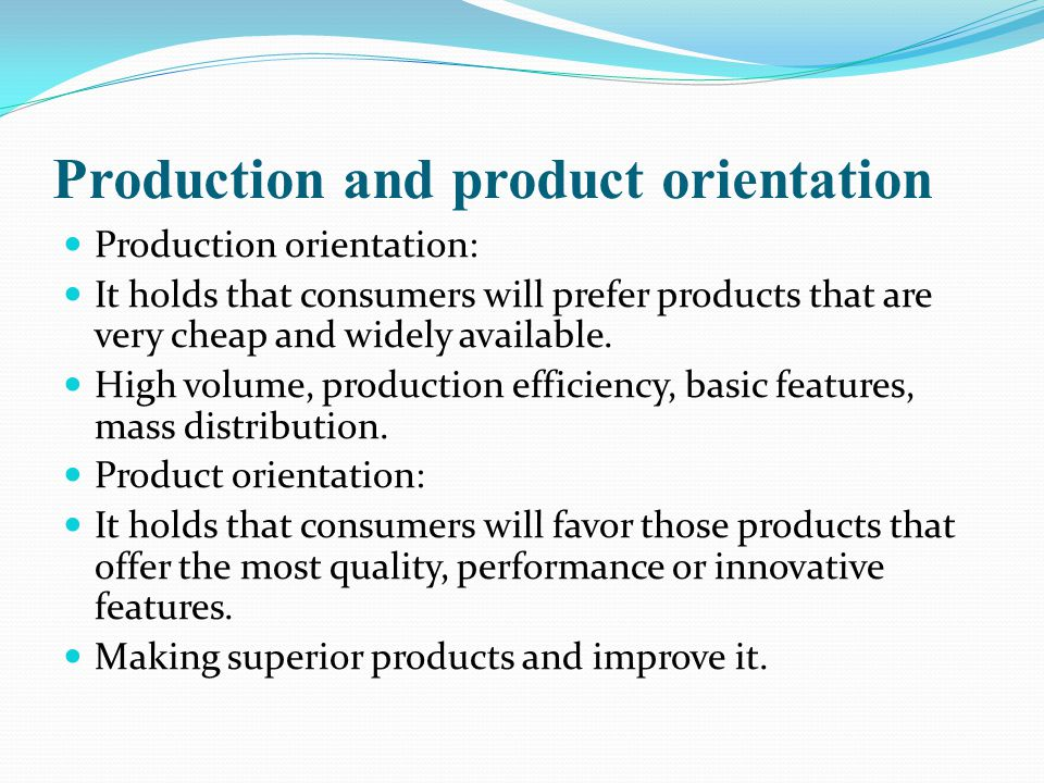 Production and product orientation