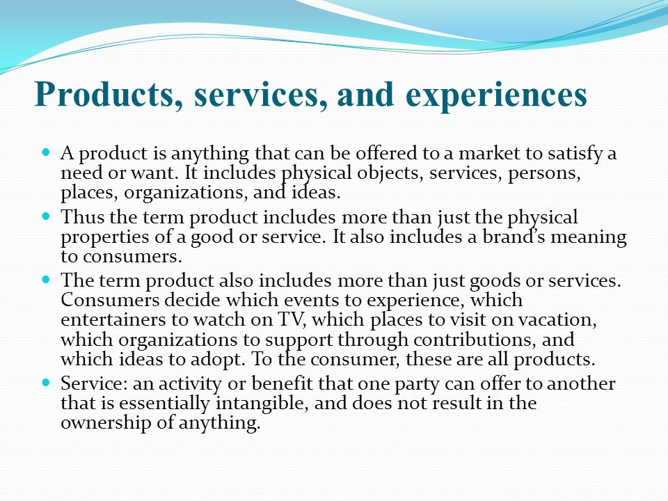 Products, services, and experiences