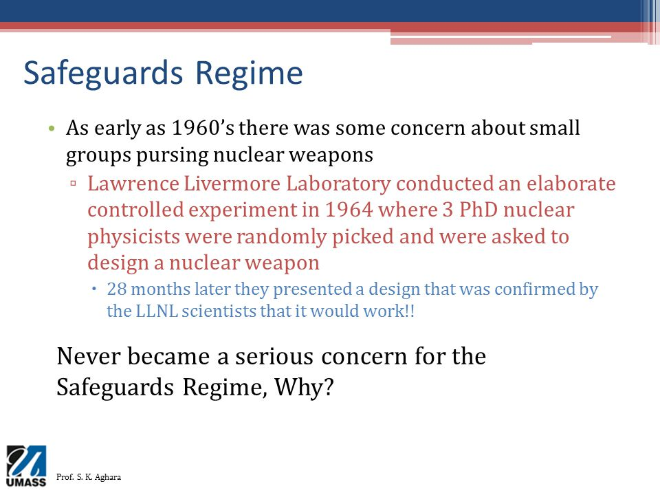 Safeguards Regime As early as 1960's there was some concern about small groups pursing nuclear weapons.