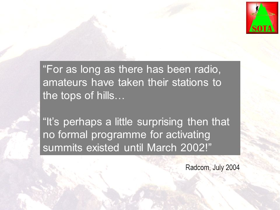 For as long as there has been radio, amateurs have taken their stations to the tops of hills…