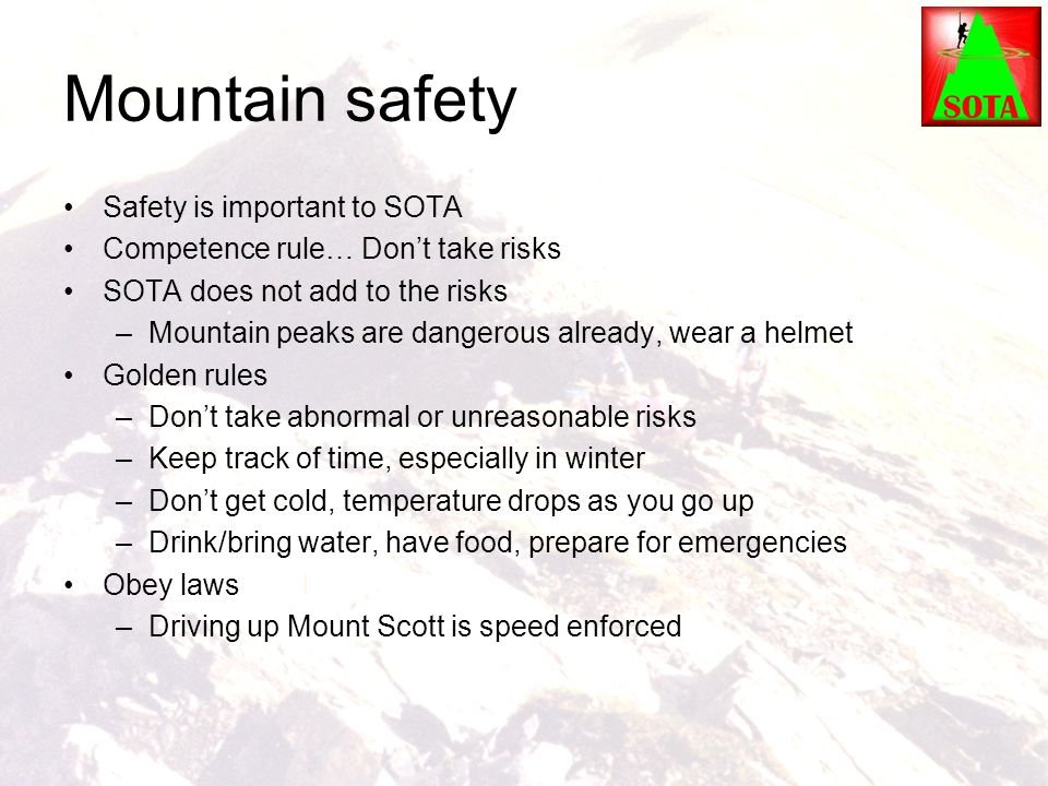 Mountain safety Safety is important to SOTA