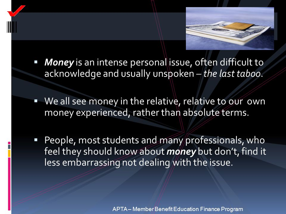 Money is an intense personal issue, often difficult to acknowledge and usually unspoken – the last taboo.