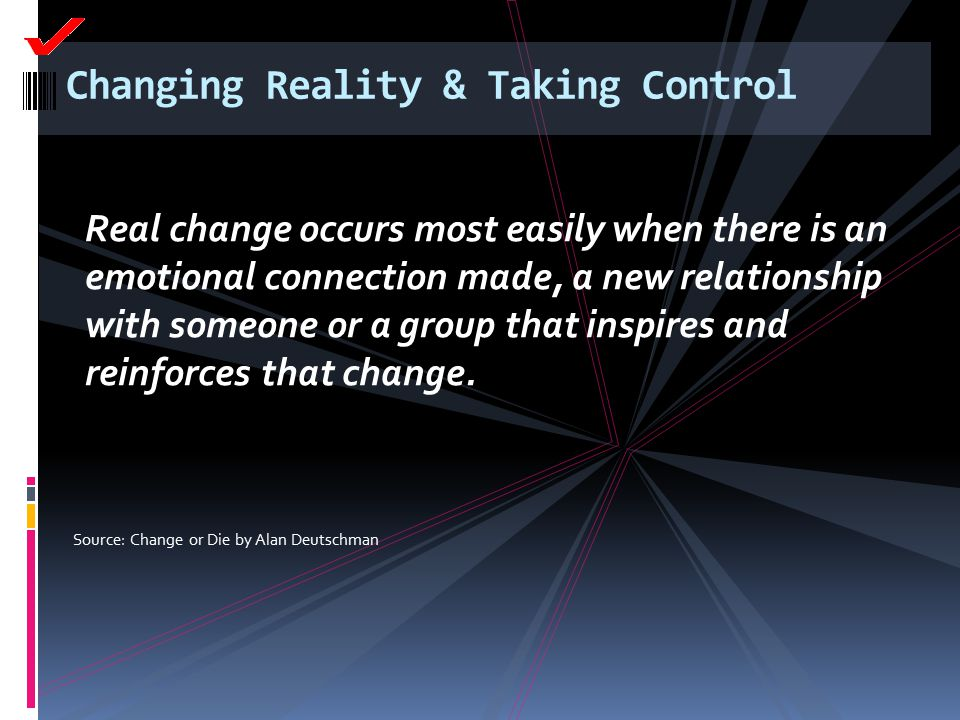 Changing Reality & Taking Control