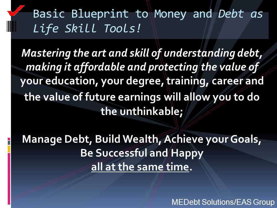 Basic Blueprint to Money and Debt as Life Skill Tools!