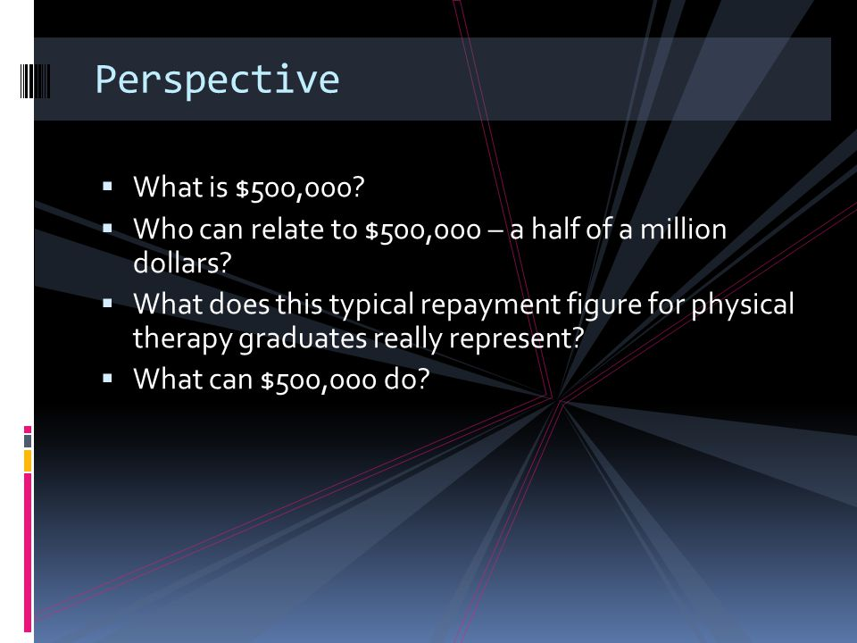 Perspective What is $500,000 Who can relate to $500,000 – a half of a million dollars