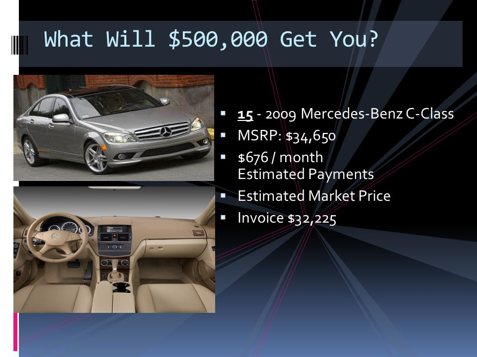 What Will $500,000 Get You 15 - 2009 Mercedes-Benz C-Class