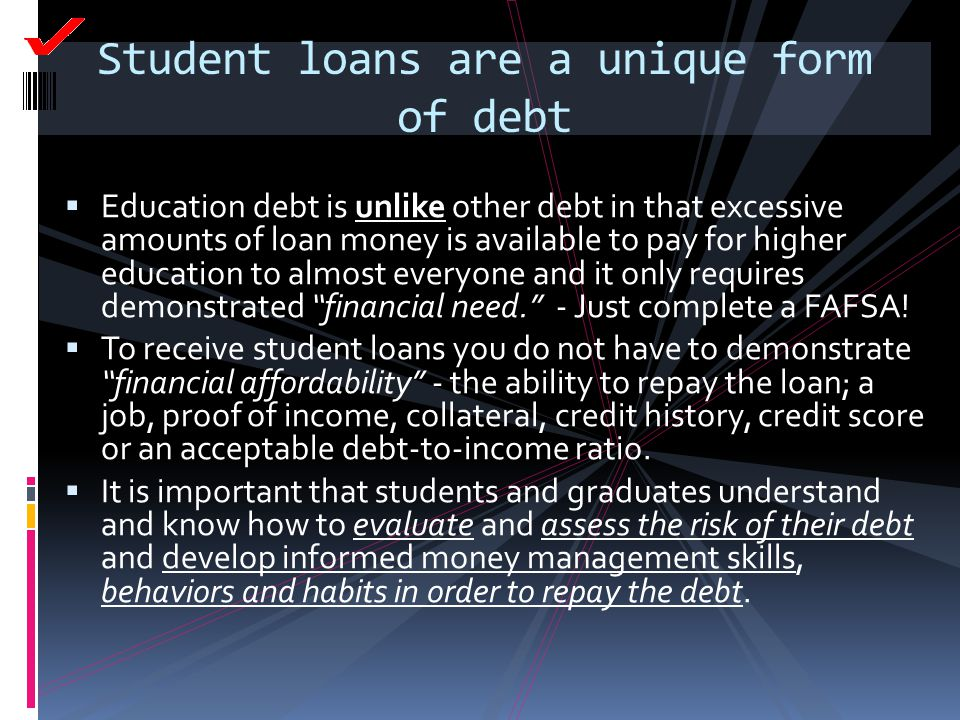 Student loans are a unique form of debt