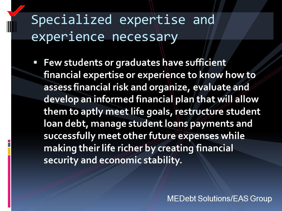 Specialized expertise and experience necessary