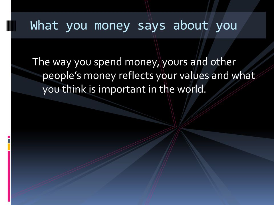 What you money says about you
