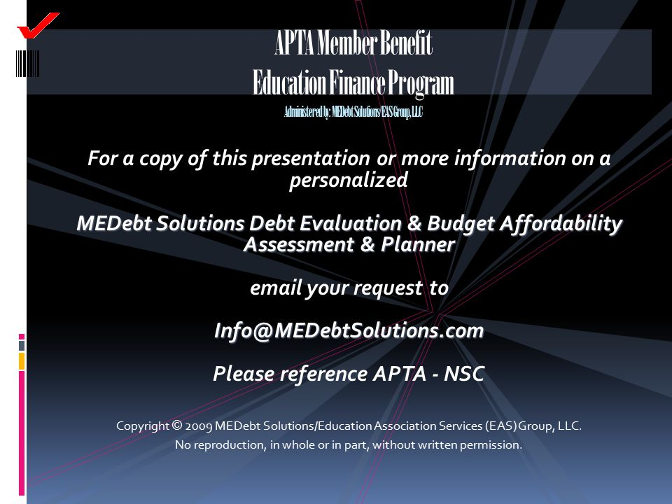 APTA Member Benefit Education Finance Program Administered by: MEDebt Solutions/EAS Group, LLC