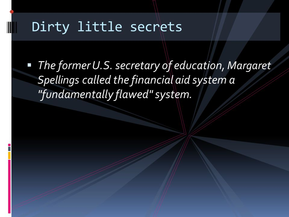 Dirty little secrets The former U.S.