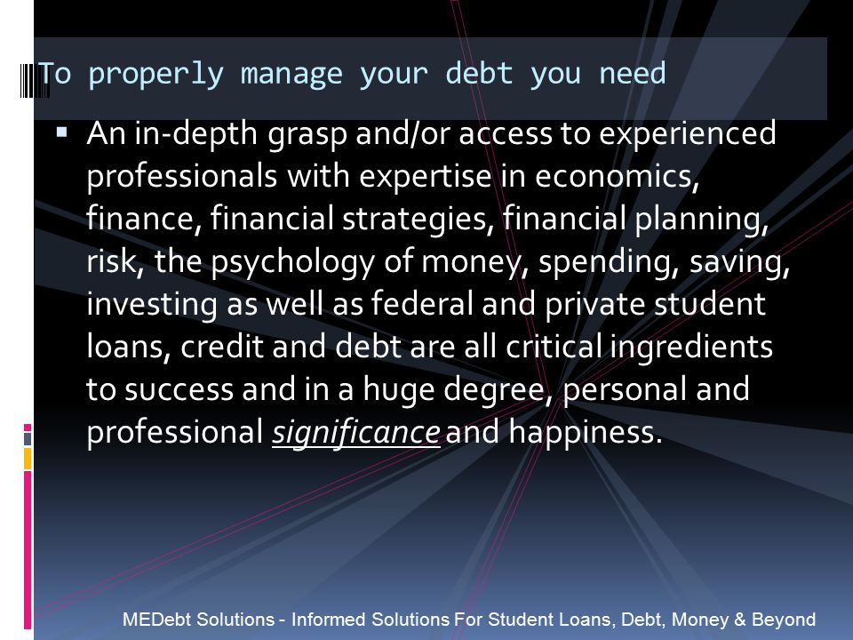 To properly manage your debt you need