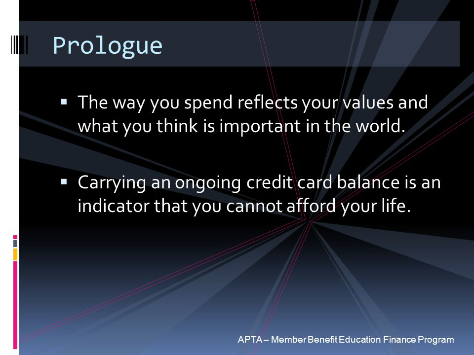 Prologue The way you spend reflects your values and what you think is important in the world.