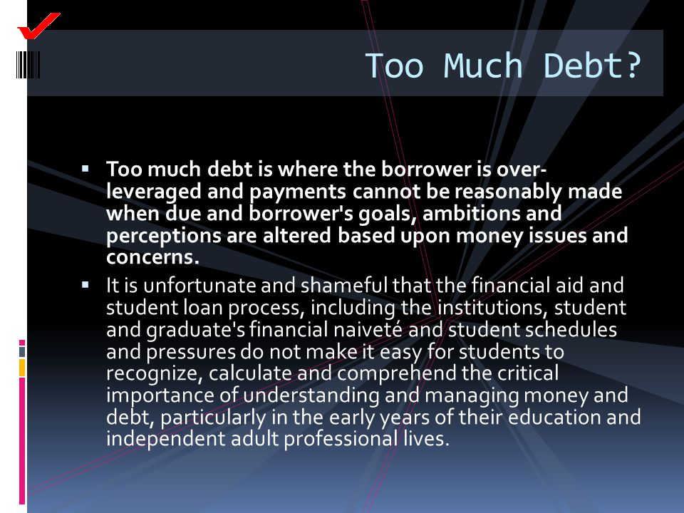 Too Much Debt