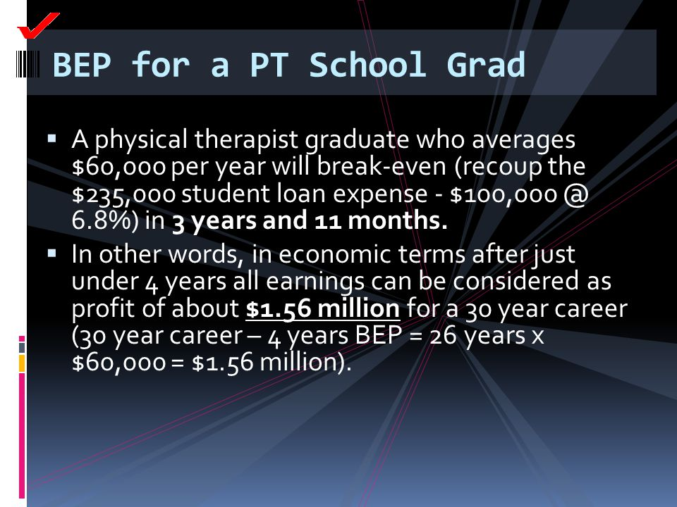 BEP for a PT School Grad
