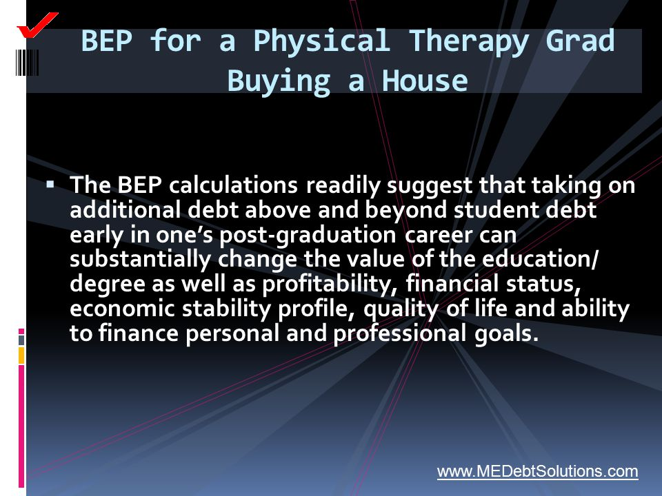 BEP for a Physical Therapy Grad Buying a House