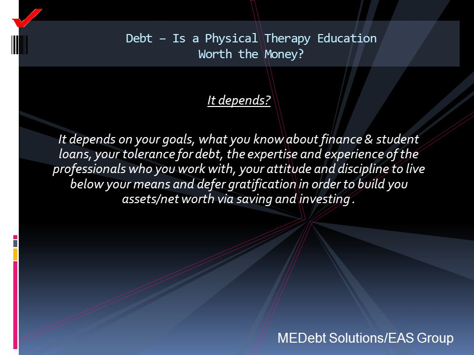 Debt – Is a Physical Therapy Education Worth the Money