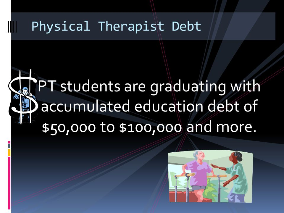 Physical Therapist Debt