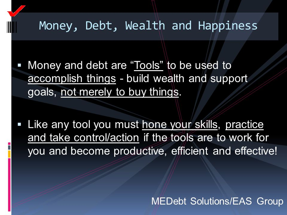 Money, Debt, Wealth and Happiness