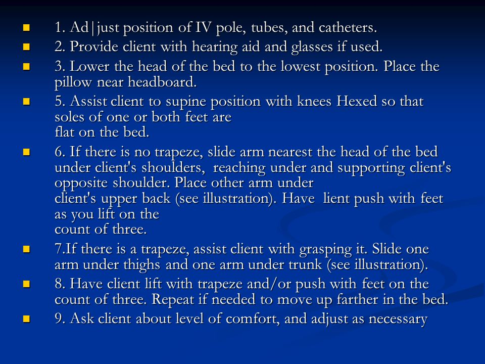 1. Ad|just position of IV pole, tubes, and catheters.