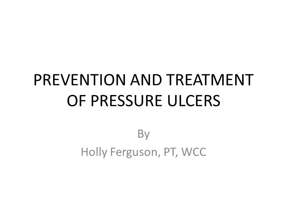 PREVENTION AND TREATMENT OF PRESSURE ULCERS
