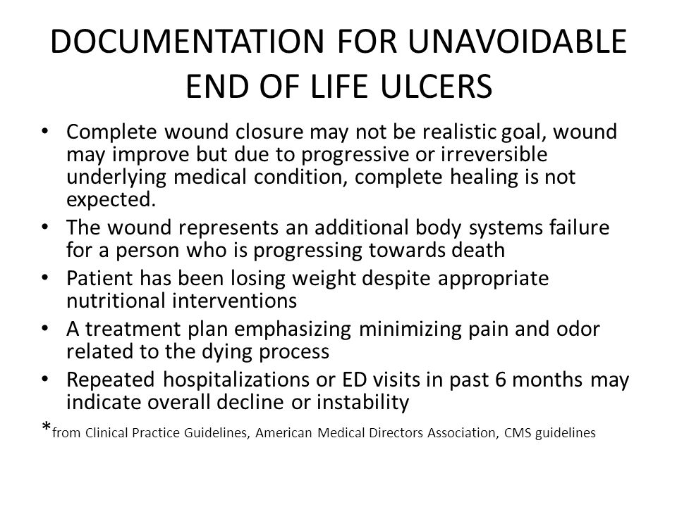 DOCUMENTATION FOR UNAVOIDABLE END OF LIFE ULCERS