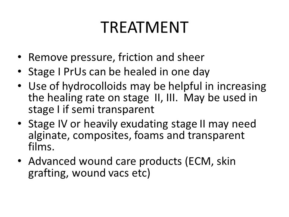 TREATMENT Remove pressure, friction and sheer