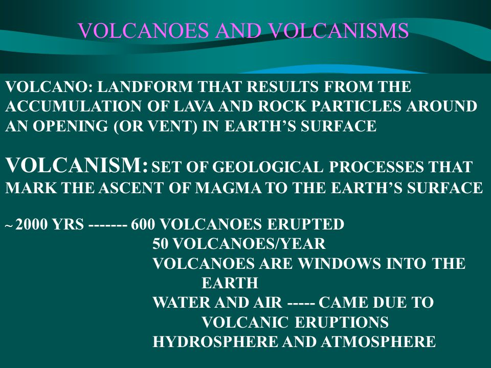 VOLCANOES AND VOLCANISMS