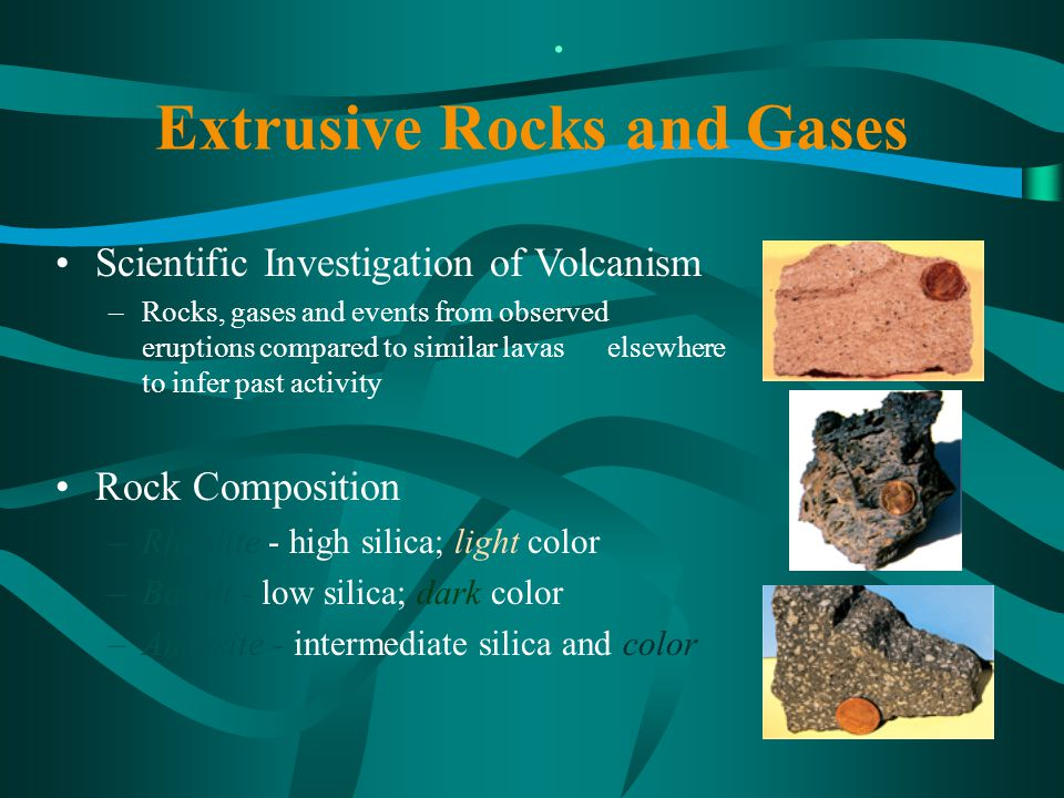 Extrusive Rocks and Gases