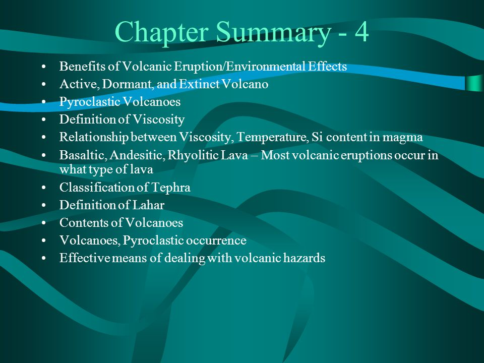 Chapter Summary - 4 Benefits of Volcanic Eruption/Environmental Effects. Active, Dormant, and Extinct Volcano.