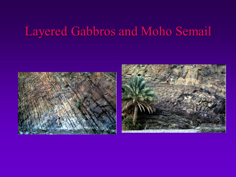 Layered Gabbros and Moho Semail