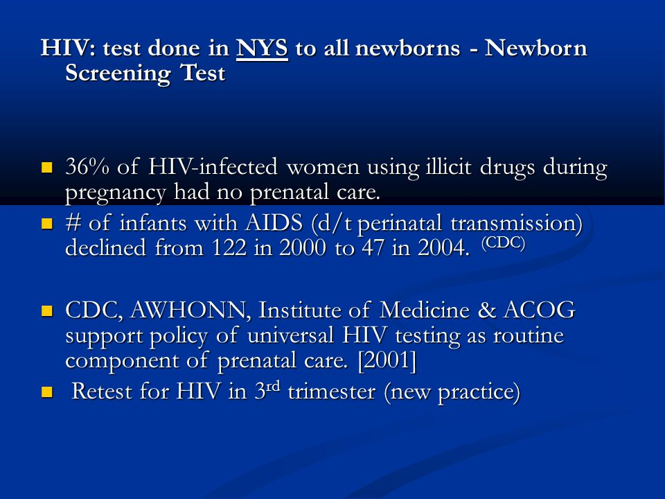 HIV: test done in NYS to all newborns - Newborn Screening Test