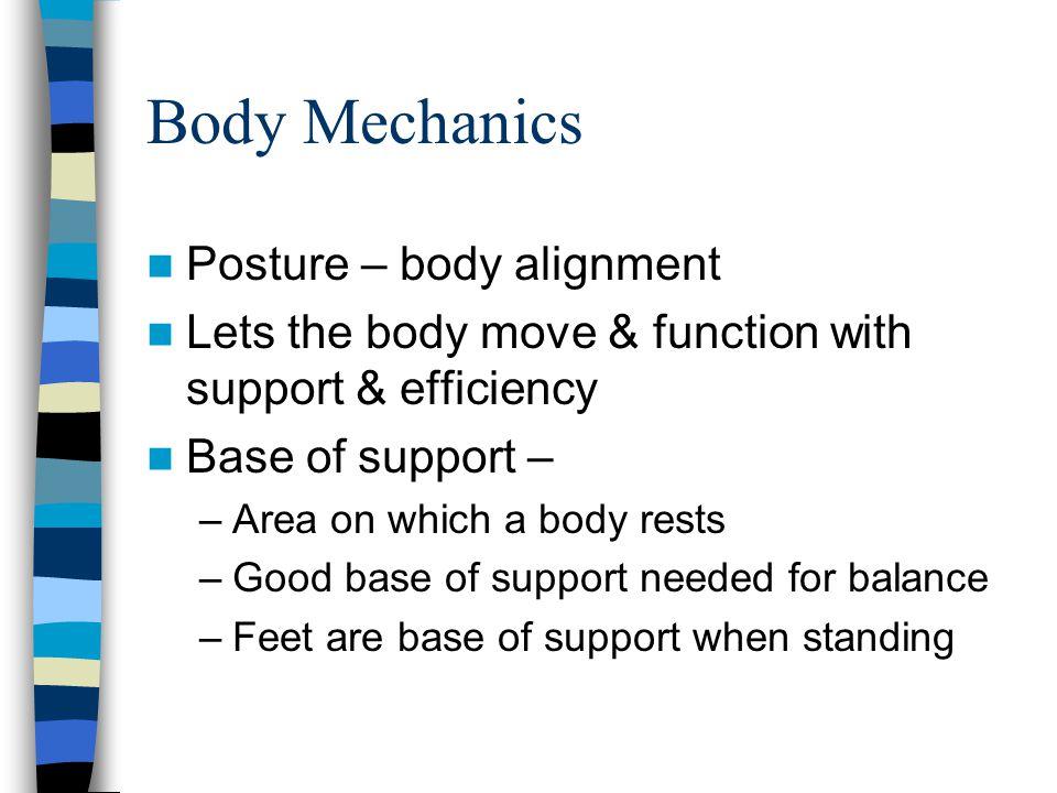 Body Mechanics Posture – body alignment