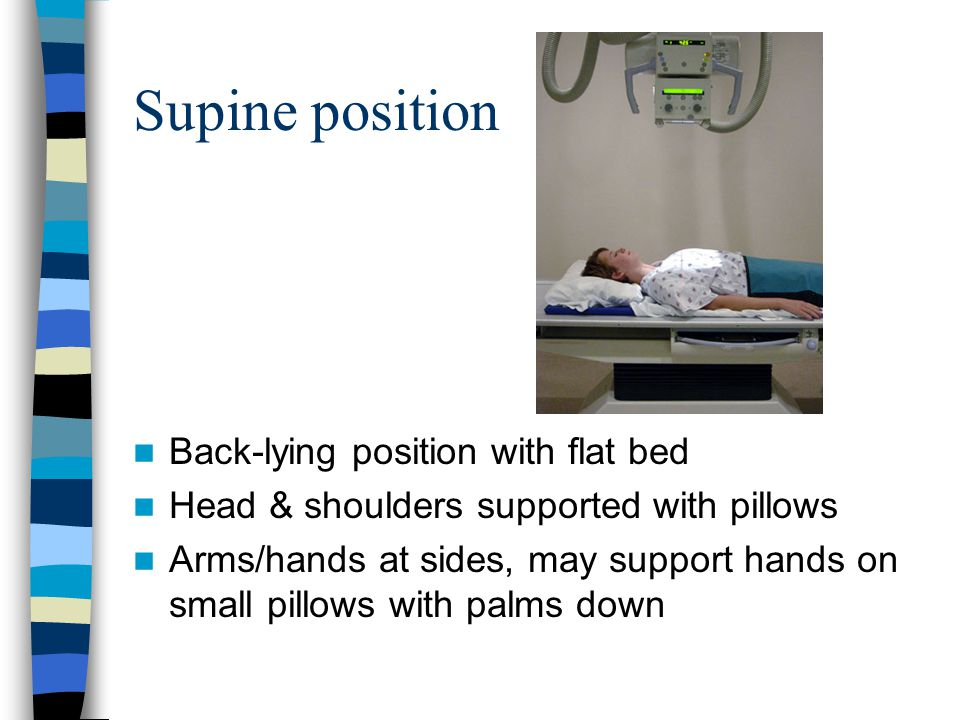 Supine position Back-lying position with flat bed