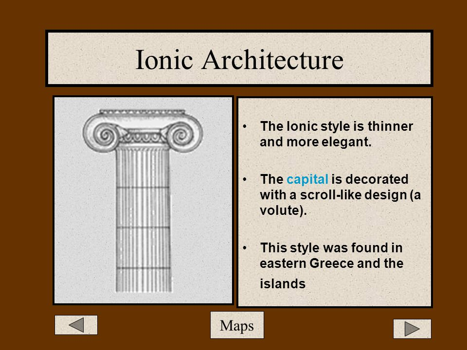 Ionic Architecture Maps The Ionic style is thinner and more elegant.