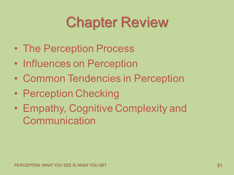 Chapter Review The Perception Process Influences on Perception