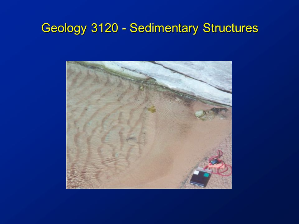 Geology 3120 - Sedimentary Structures