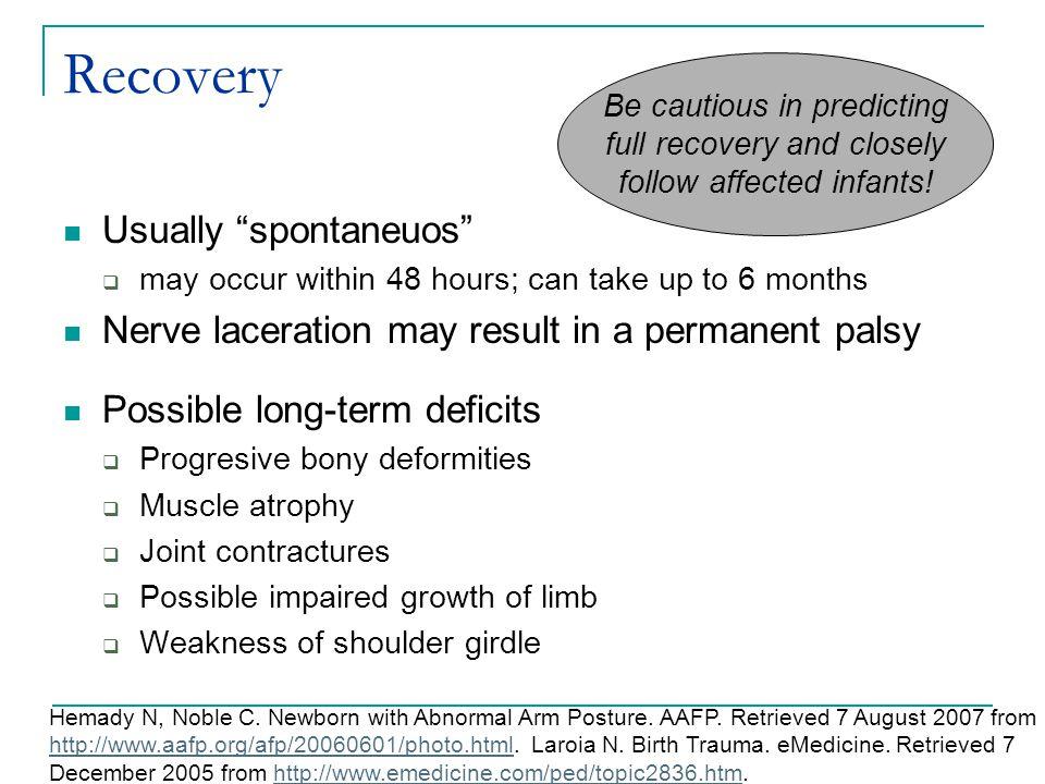 Recovery Usually spontaneuos