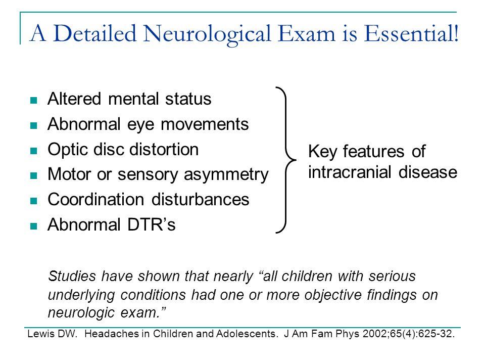 A Detailed Neurological Exam is Essential!